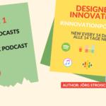 "Der neue Podcast ""Designed Innovation"" startet."
